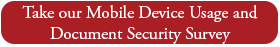 Take our Mobile Device Usage and Document Security Survey